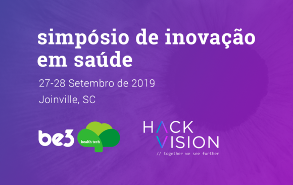 Confirmado! A be3 health tech estará na Hackvision em Joinville – SC!